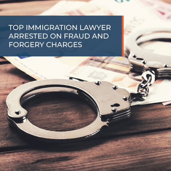 Top-immigration-lawyer-arrested-on-fraud-and-forgery-charges-