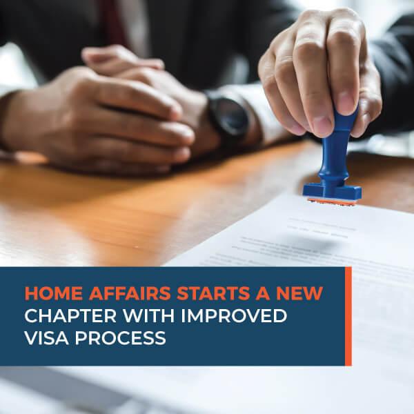 Home-Affairs-Start-a-New-Chapter-With-Improved-Visa-Process