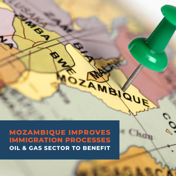 Mozambique improves immigration processes for the oil & gas sector