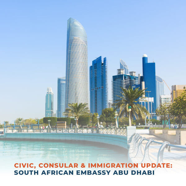 Civic Consular and Immigration Update South African Embassy Abu Dhabi