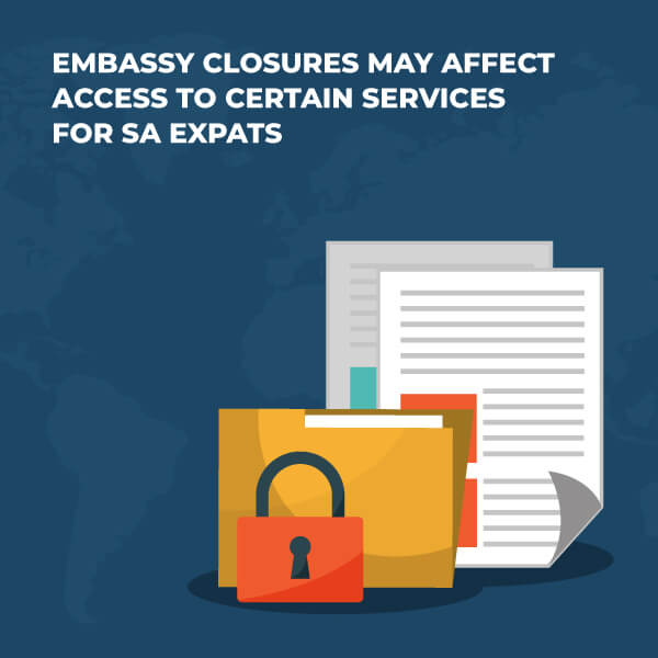 Embassy closures may affect access to certain services for SA expat a