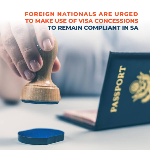 Foreign Nationals are Urged to Make Use of Visa Concessions To Remain Compliant in SA