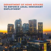 Department-of-Home-Affairs-to-enforce-legal-Immigrant-employment