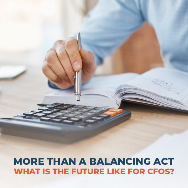 More Than a Balancing Act What Is The Future Like For CFOs