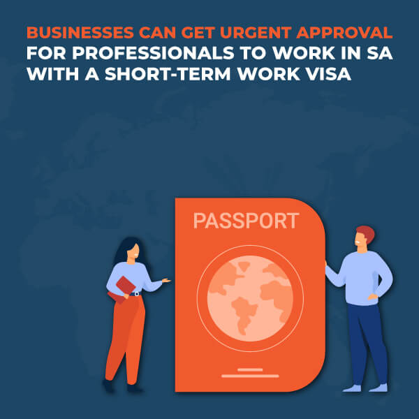 Businesses-Can-Get-Urgent-Approval-For-Professionals-To-Work-in-SA-With-A-Short-Team-Work-Visa-XP